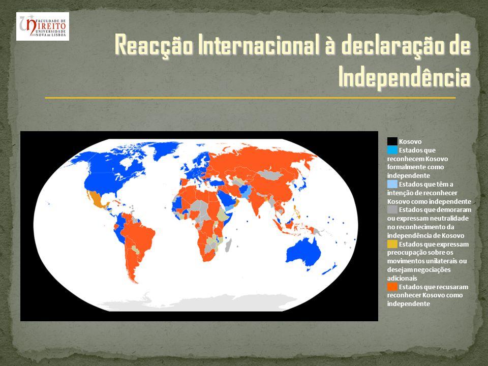 Reacção Internacional à declaração de Independência Kosovo Estados que reconhecem Kosovo formalmente como independente Estados que têm a intenção de r