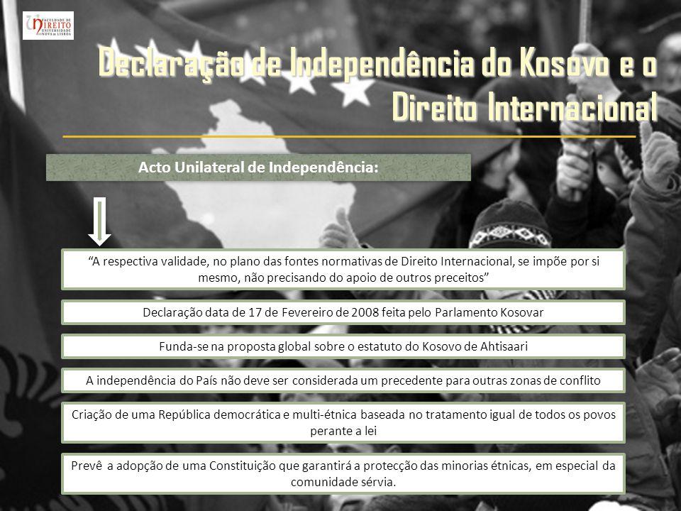 Declaração de Independência do Kosovo e o Direito Internacional Acto Unilateral de Independência: A respectiva validade, no plano das fontes normativa