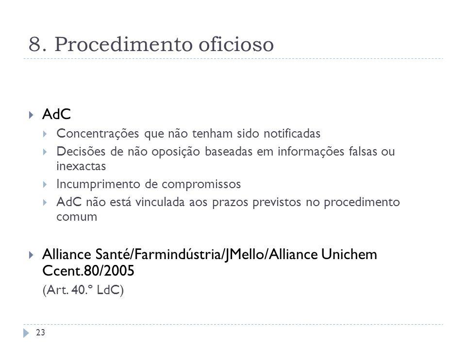 8. Procedimento oficioso AdC Concentrações que não tenham sido notificadas Decisões de não oposição baseadas em informações falsas ou inexactas Incump