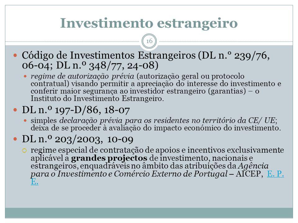 Investimento estrangeiro 16 Código de Investimentos Estrangeiros (DL n.° 239/76, 06-04; DL n.º 348/77, 24-08) regime de autorização prévia (autorizaçã