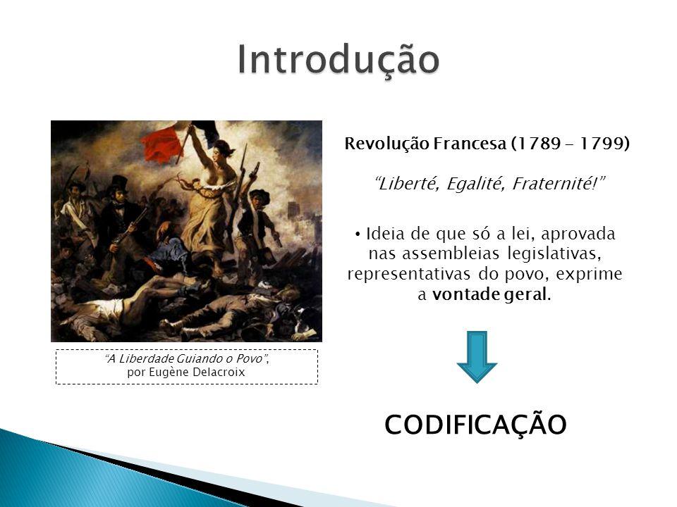 A Liberdade Guiando o Povo, por Eugène Delacroix Revolução Francesa (1789 - 1799) Liberté, Egalité, Fraternité.