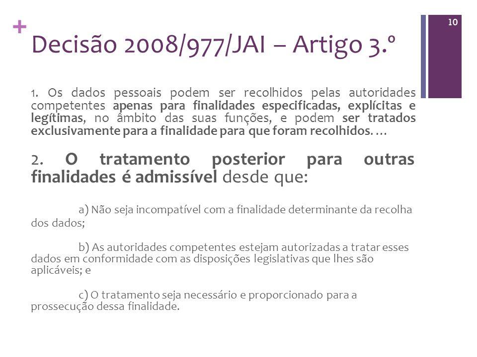 + Decisão 2008/977/JAI – Artigo 3.º 1.