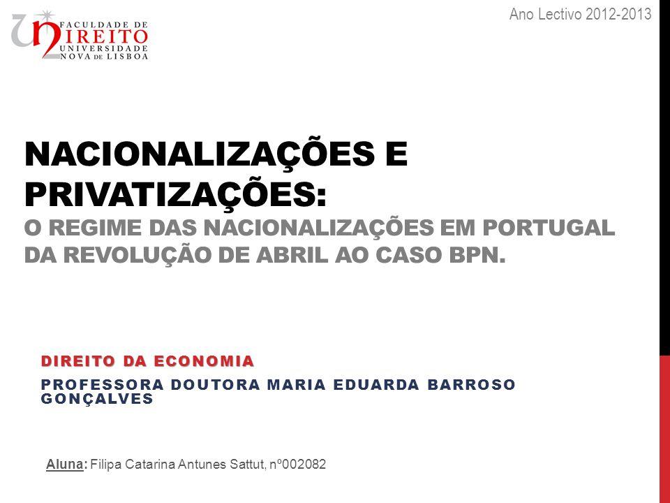 NACIONALIZAÇÕES E PRIVATIZAÇÕES: O REGIME DAS NACIONALIZAÇÕES EM PORTUGAL DA REVOLUÇÃO DE ABRIL AO CASO BPN.
