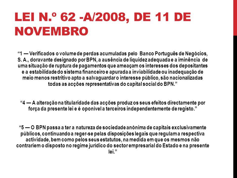 1 Verificados o volume de perdas acumuladas pelo Banco Português de Negócios, S.