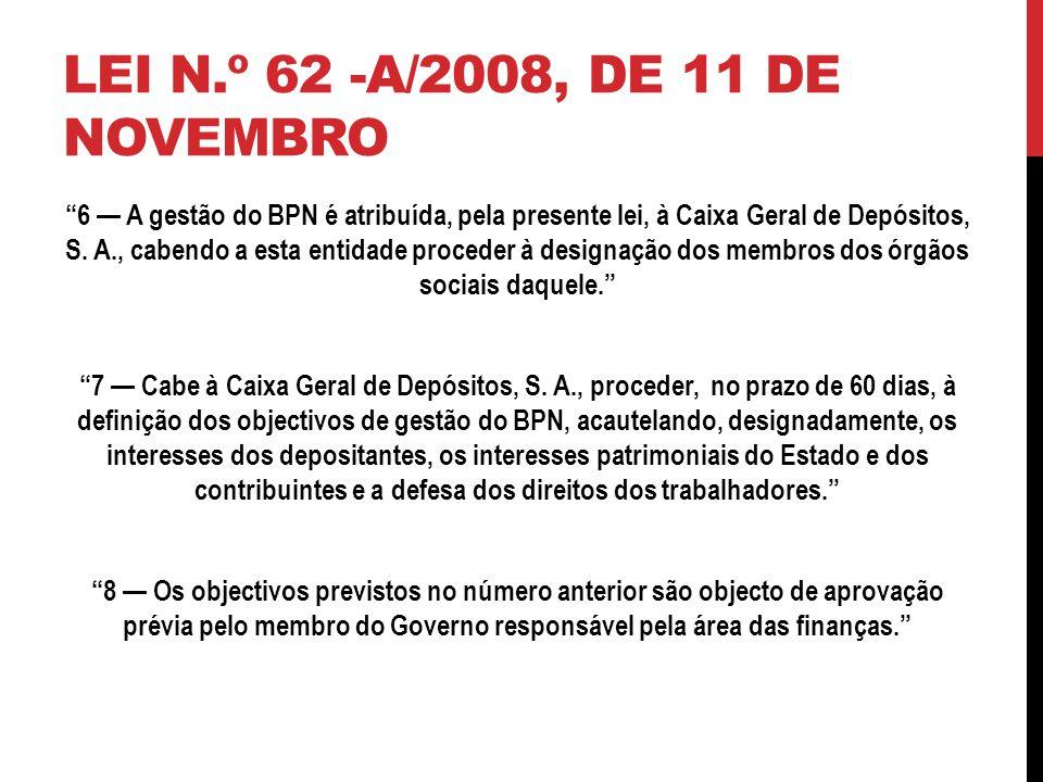 6 A gestão do BPN é atribuída, pela presente lei, à Caixa Geral de Depósitos, S.