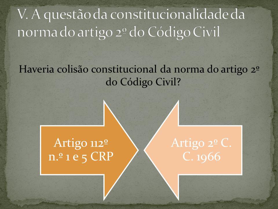 Haveria colisão constitucional da norma do artigo 2º do Código Civil.