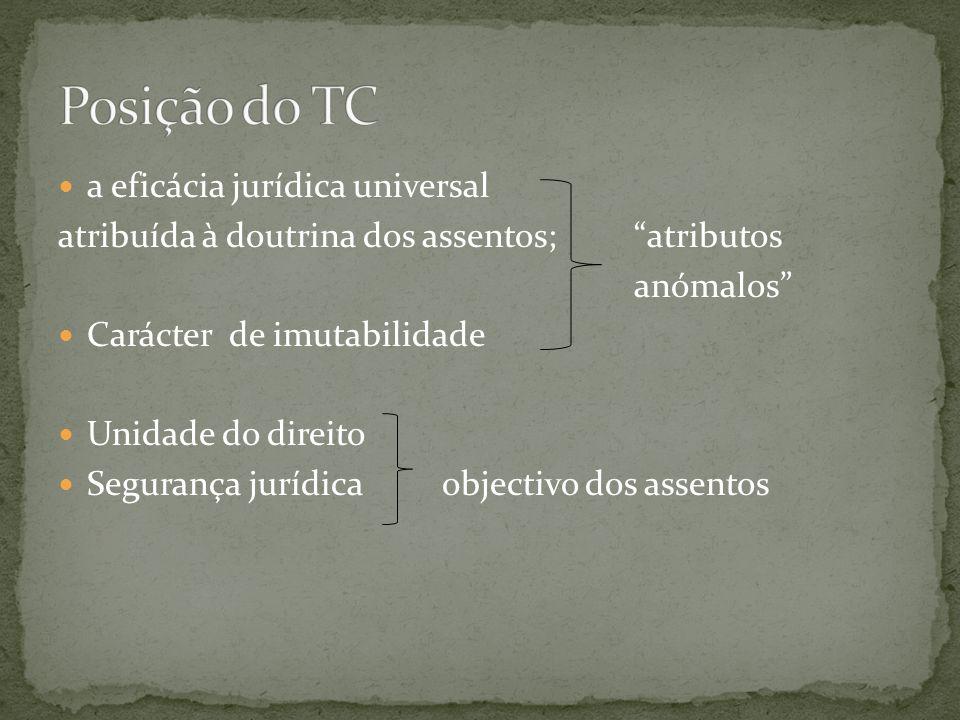 a eficácia jurídica universal atribuída à doutrina dos assentos;atributos anómalos Carácter de imutabilidade Unidade do direito Segurança jurídicaobjectivo dos assentos