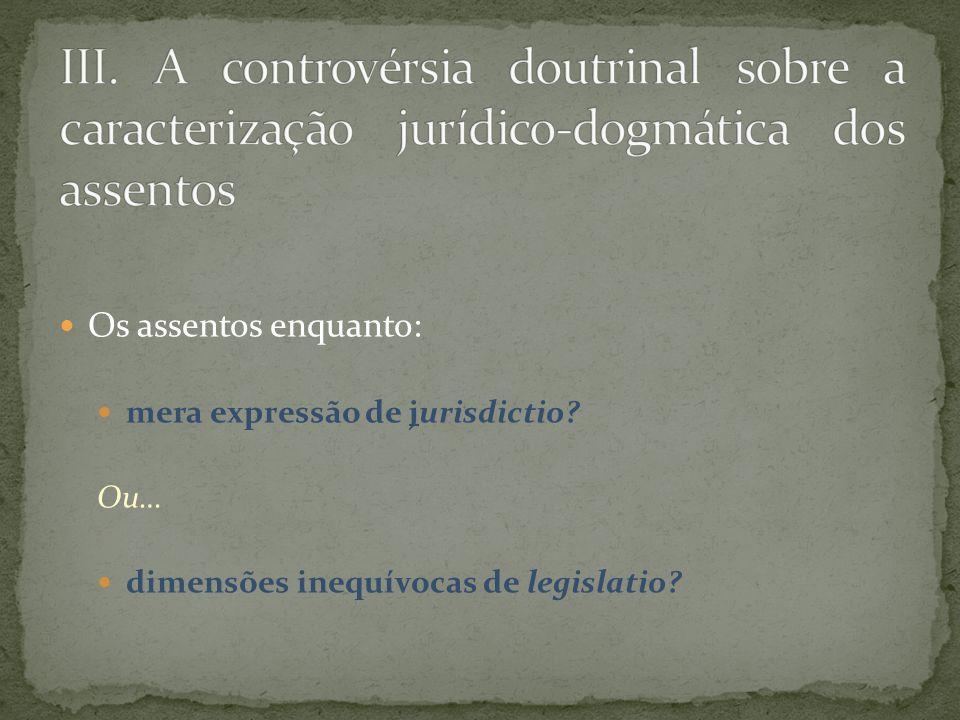 Os assentos enquanto: mera expressão de jurisdictio Ou… dimensões inequívocas de legislatio