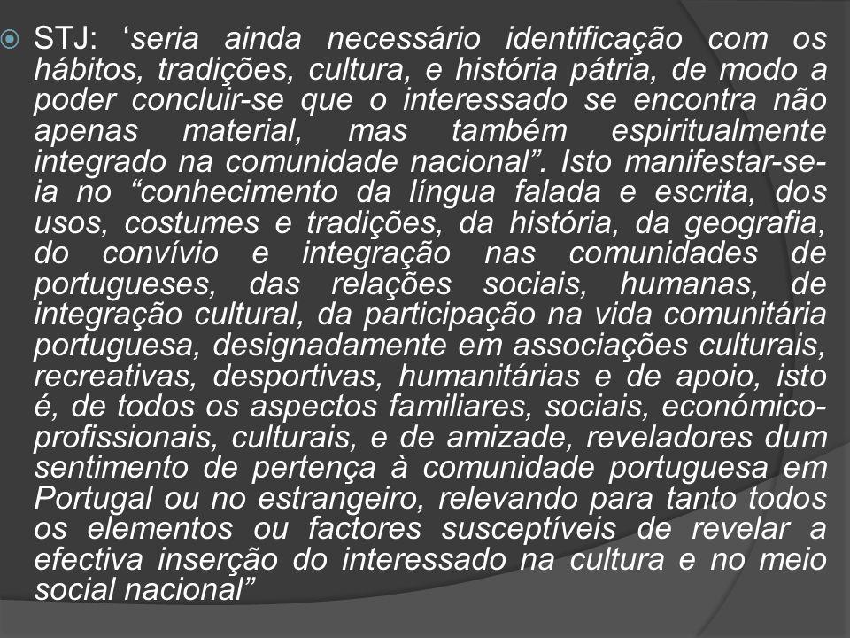 STJ: seria ainda necessário identificação com os hábitos, tradições, cultura, e história pátria, de modo a poder concluir-se que o interessado se enco