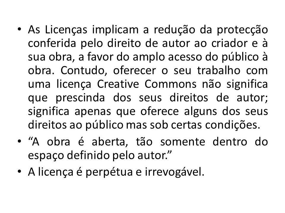 As Licenças implicam a redução da protecção conferida pelo direito de autor ao criador e à sua obra, a favor do amplo acesso do público à obra. Contud