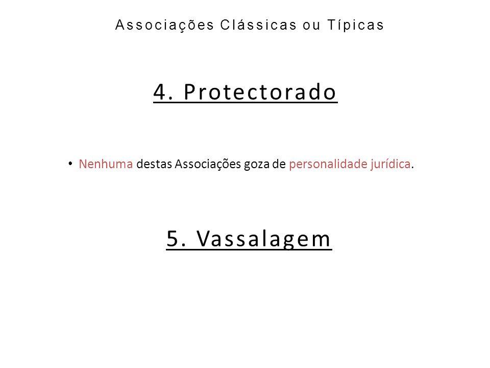 Associações Clássicas ou Típicas 4.Protectorado 5.