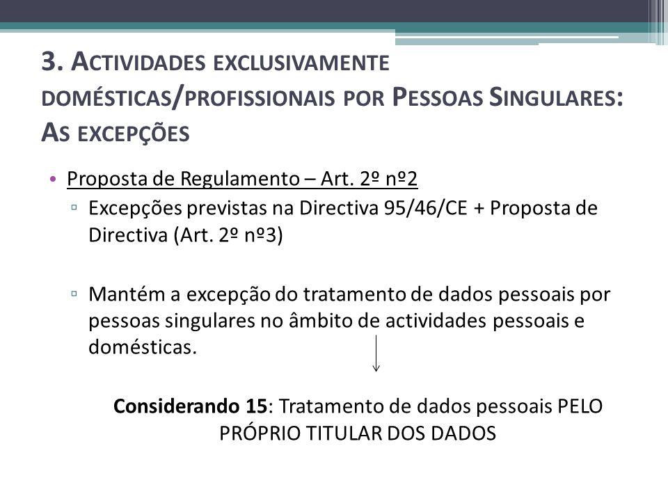 3. A CTIVIDADES EXCLUSIVAMENTE DOMÉSTICAS / PROFISSIONAIS POR P ESSOAS S INGULARES : A S EXCEPÇÕES Proposta de Regulamento – Art. 2º nº2 Excepções pre