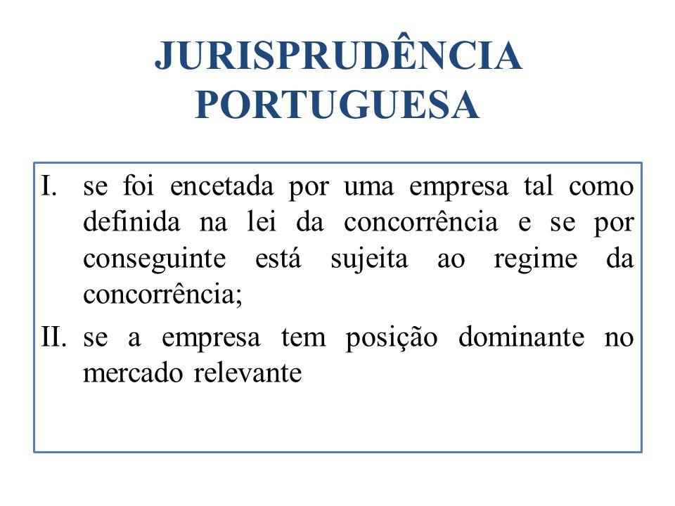 JURISPRUDÊNCIA PORTUGUESA I.se foi encetada por uma empresa tal como definida na lei da concorrência e se por conseguinte está sujeita ao regime da co