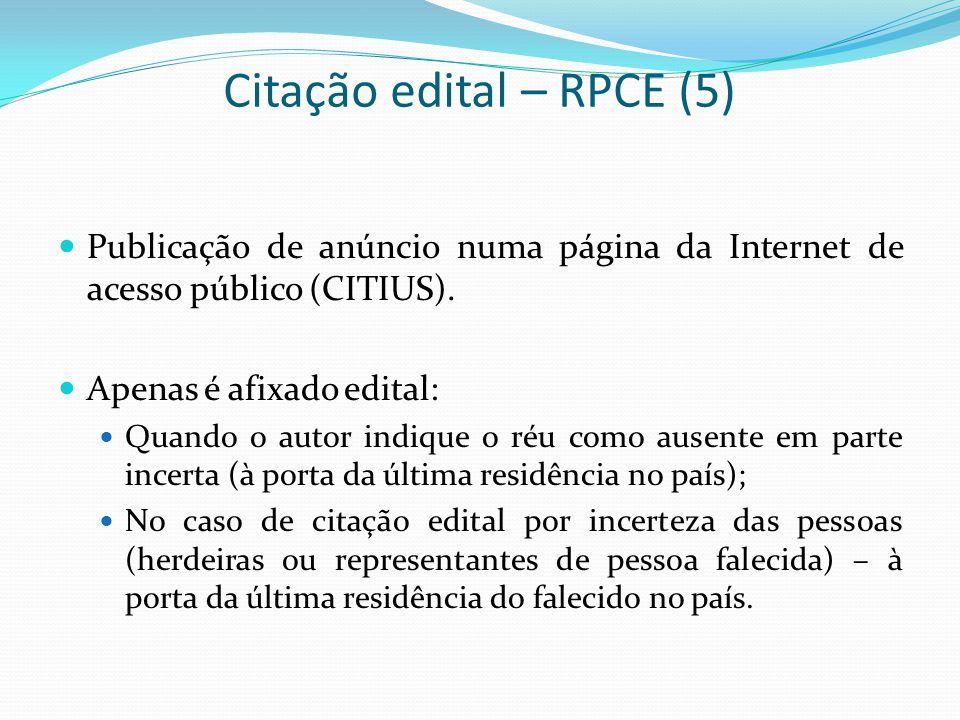 Citação edital – RPCE (5) Publicação de anúncio numa página da Internet de acesso público (CITIUS). Apenas é afixado edital: Quando o autor indique o