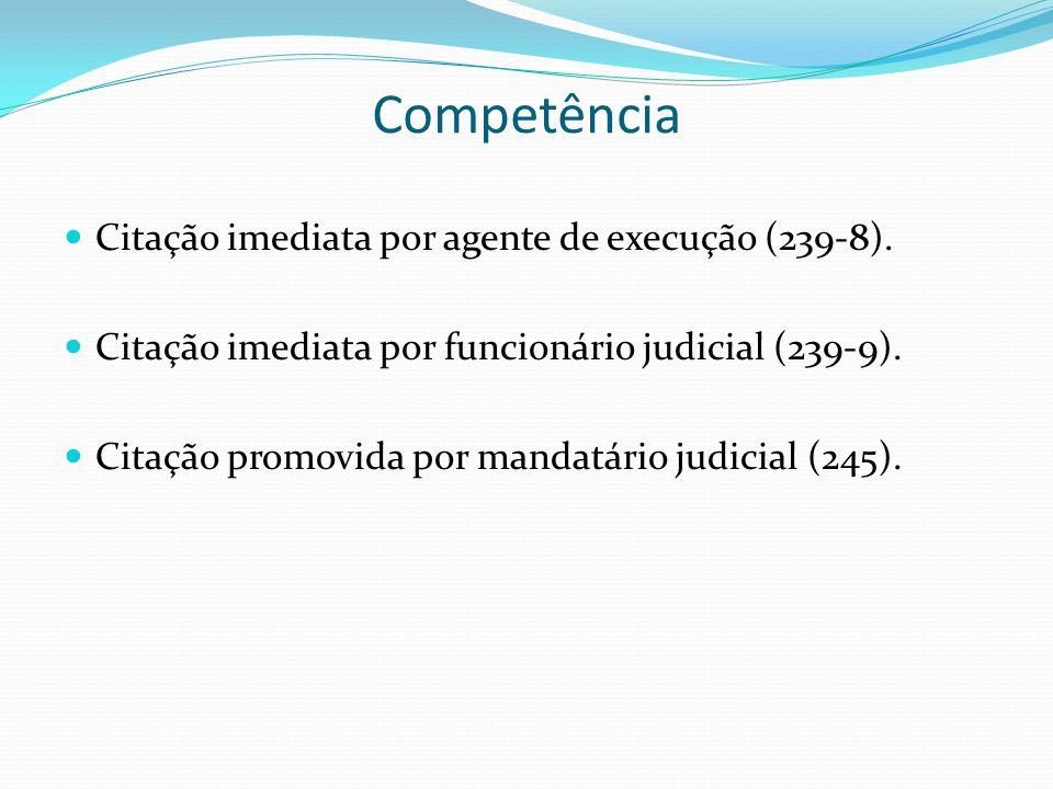 Competência Citação imediata por agente de execução (239-8). Citação imediata por funcionário judicial (239-9). Citação promovida por mandatário judic