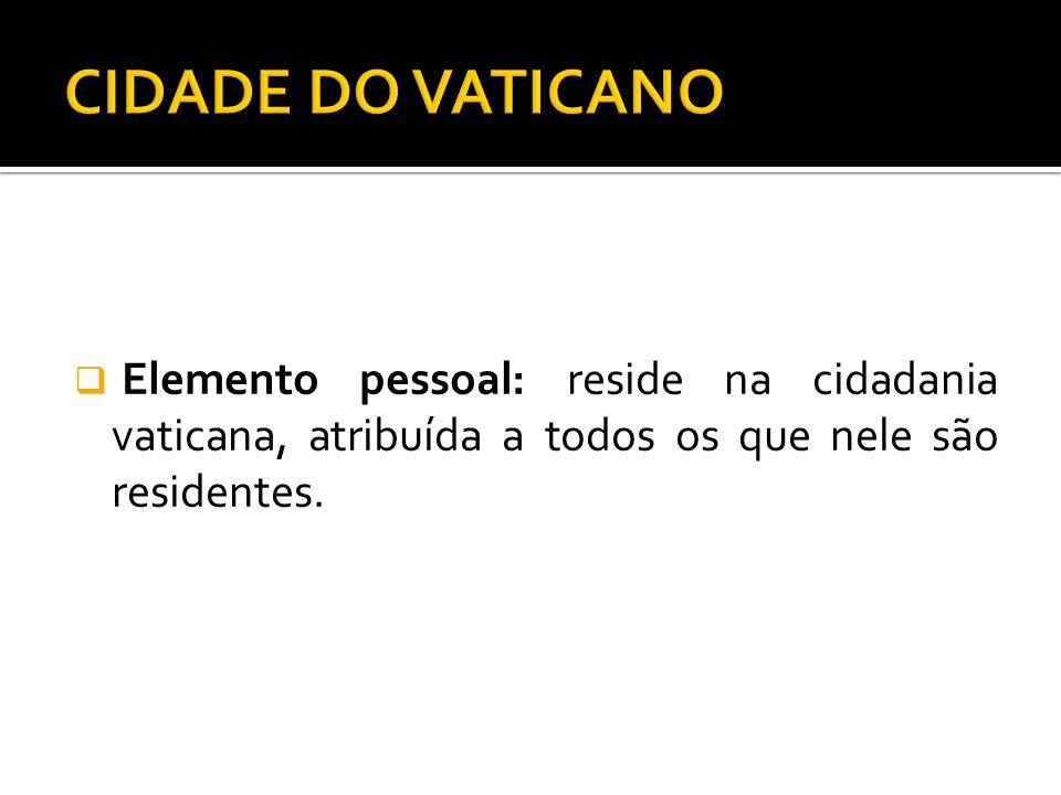 Elemento pessoal: reside na cidadania vaticana, atribuída a todos os que nele são residentes.