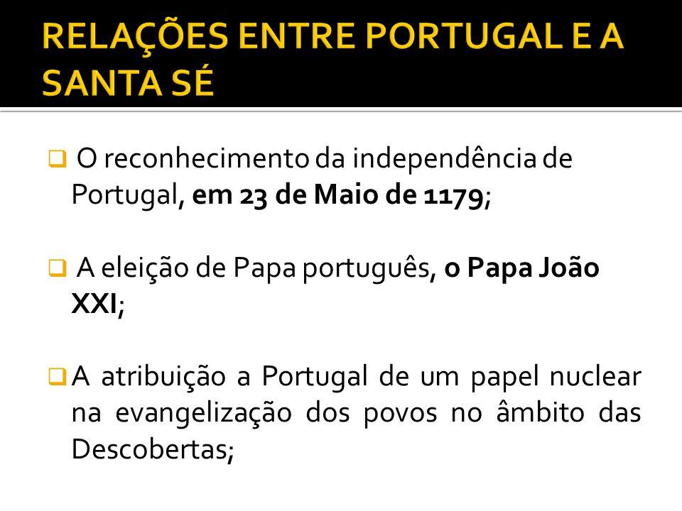 O reconhecimento da independência de Portugal, em 23 de Maio de 1179; A eleição de Papa português, o Papa João XXI; A atribuição a Portugal de um pape