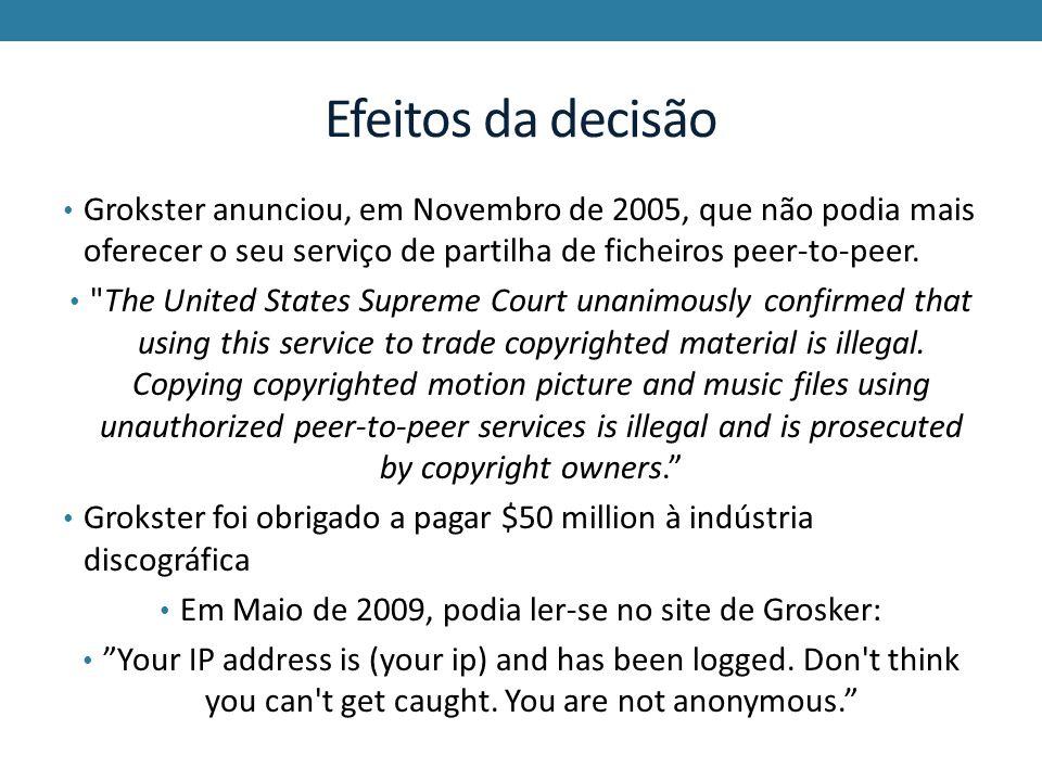 Efeitos da decisão Grokster anunciou, em Novembro de 2005, que não podia mais oferecer o seu serviço de partilha de ficheiros peer-to-peer.