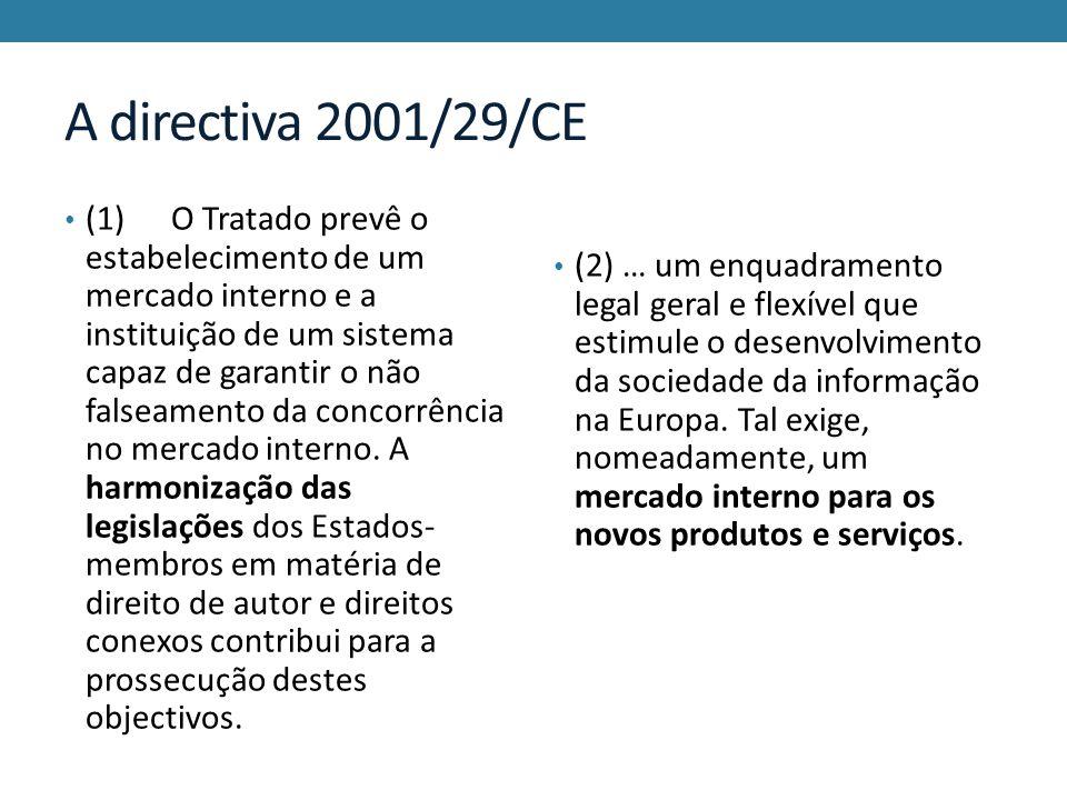 A directiva 2001/29/CE (1)O Tratado prevê o estabelecimento de um mercado interno e a instituição de um sistema capaz de garantir o não falseamento da