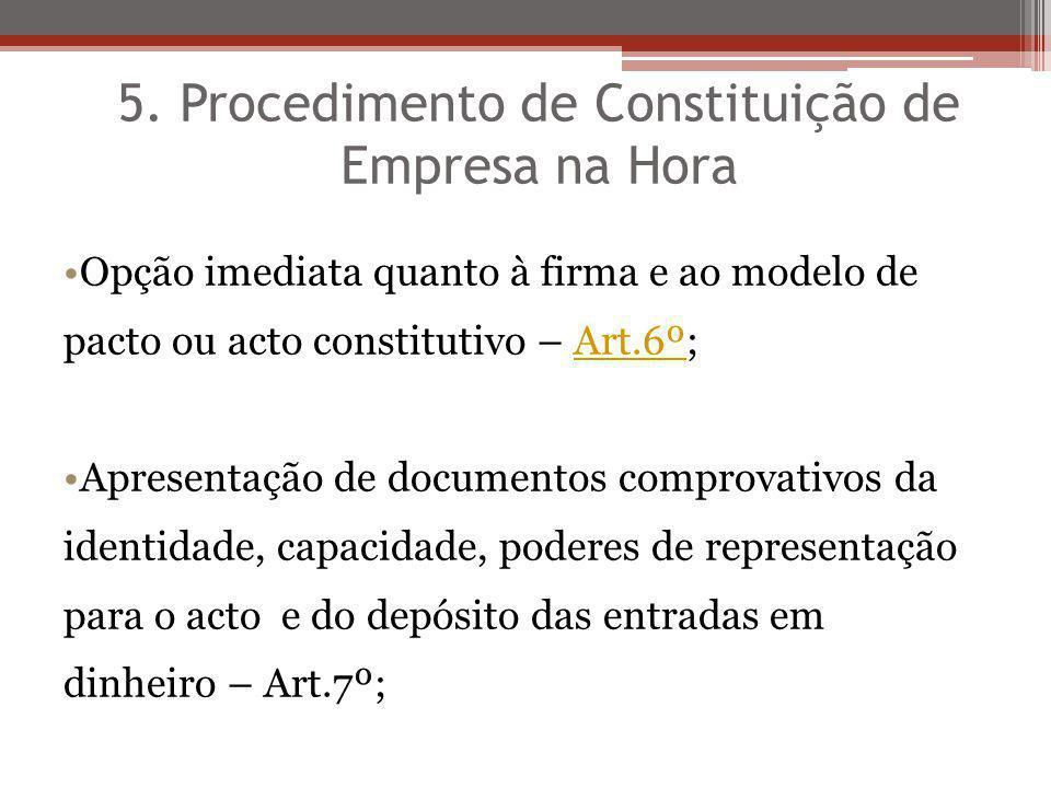 5. Procedimento de Constituição de Empresa na Hora Opção imediata quanto à firma e ao modelo de pacto ou acto constitutivo – Art.6º;Art.6º Apresentaçã
