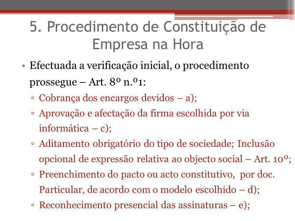 5. Procedimento de Constituição de Empresa na Hora Efectuada a verificação inicial, o procedimento prossegue – Art. 8º n.º1: Cobrança dos encargos dev