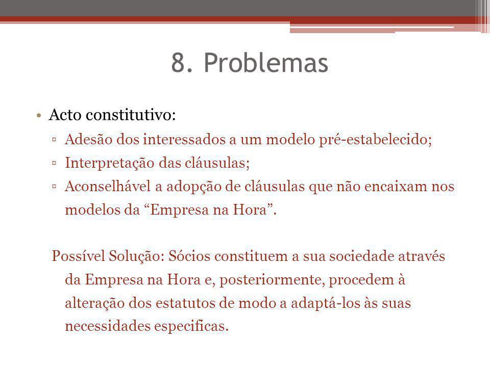8. Problemas Acto constitutivo: Adesão dos interessados a um modelo pré-estabelecido; Interpretação das cláusulas; Aconselhável a adopção de cláusulas