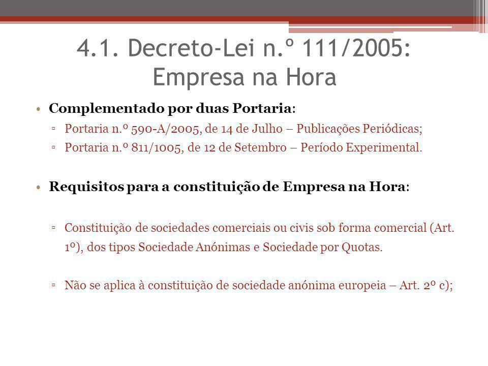 4.1. Decreto-Lei n.º 111/2005: Empresa na Hora Complementado por duas Portaria: Portaria n.º 590-A/2005, de 14 de Julho – Publicações Periódicas; Port