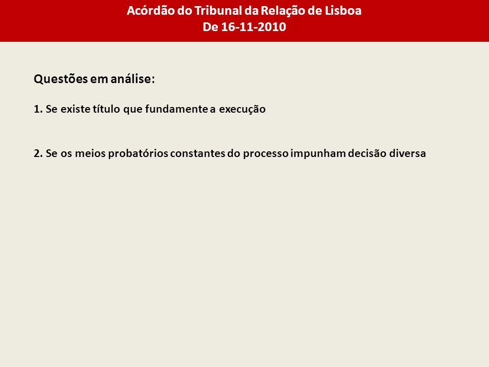 Acórdão do Tribunal da Relação de Lisboa De 16-11-2010 Questões em análise: 1.