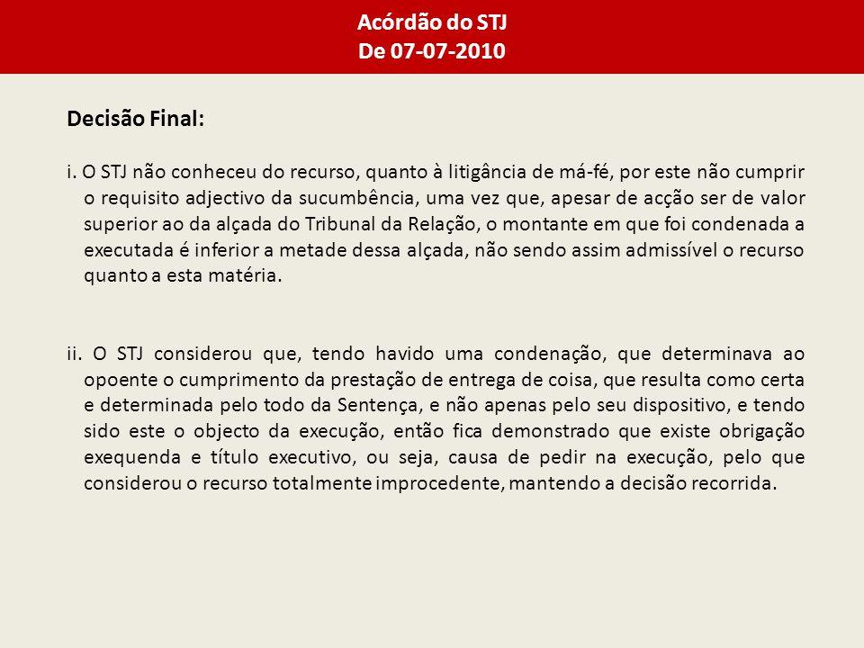 Acórdão do STJ De 07-07-2010 Decisão Final: i.