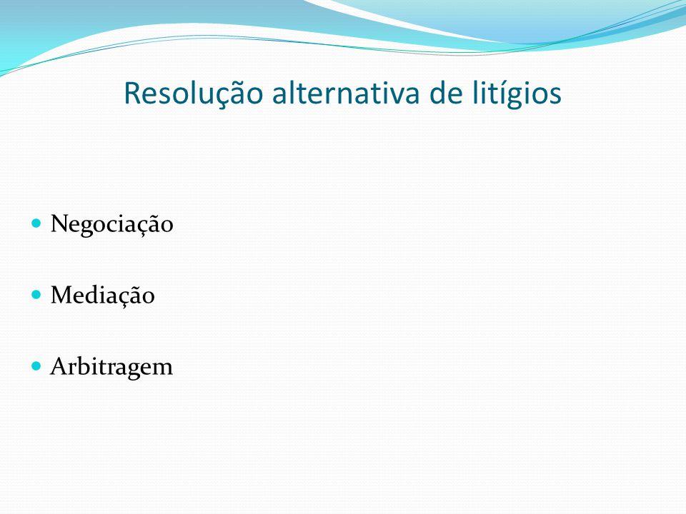 Resolução alternativa de litígios Negociação Mediação Arbitragem
