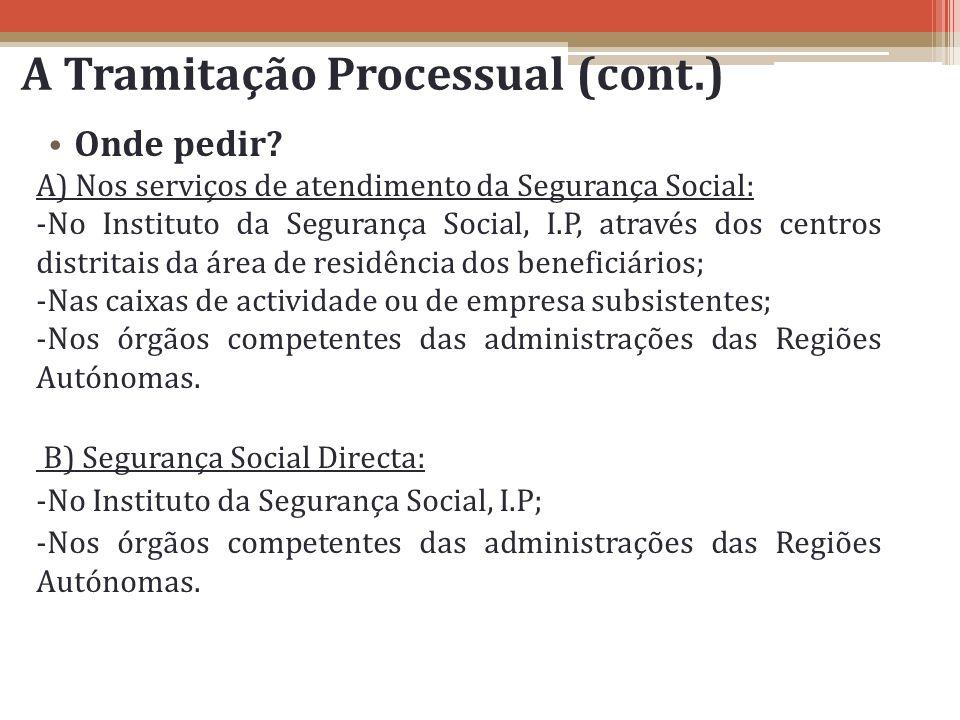 Onde pedir? A) Nos serviços de atendimento da Segurança Social: -No Instituto da Segurança Social, I.P, através dos centros distritais da área de resi