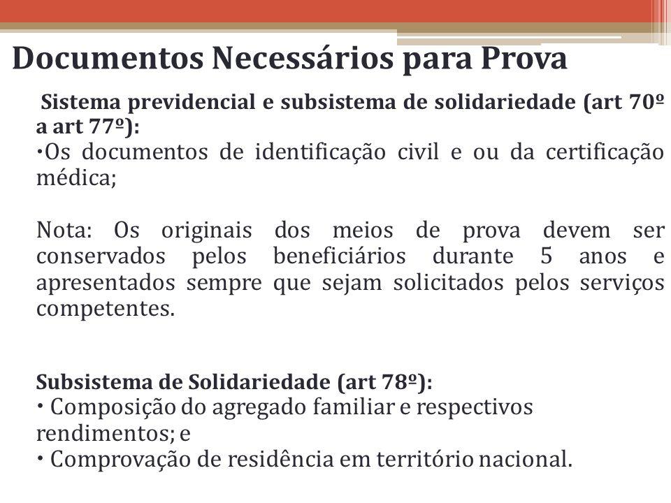 Documentos Necessários para Prova Sistema previdencial e subsistema de solidariedade (art 70º a art 77º): Os documentos de identificação civil e ou da