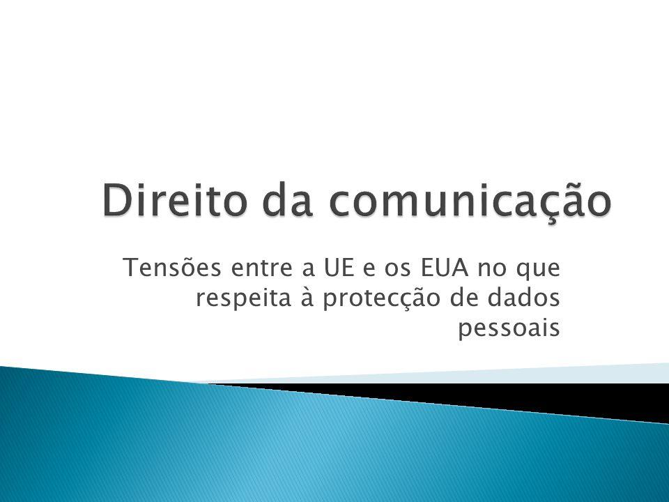 Tensões entre a UE e os EUA no que respeita à protecção de dados pessoais