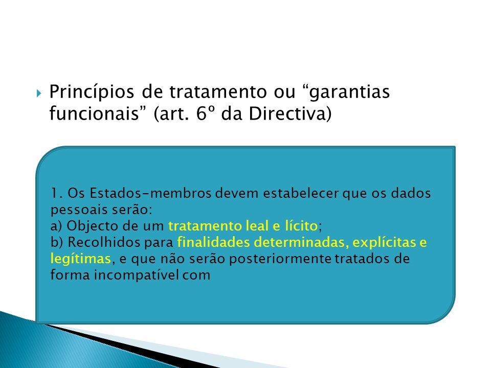 Princípios de tratamento ou garantias funcionais (art.
