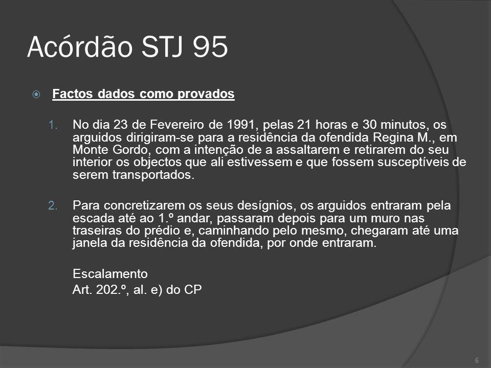6 Acórdão STJ 95 Factos dados como provados 1. No dia 23 de Fevereiro de 1991, pelas 21 horas e 30 minutos, os arguidos dirigiram-se para a residência