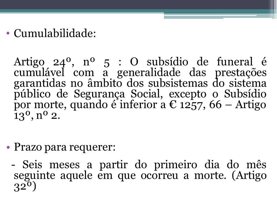 Cumulabilidade: Artigo 24º, nº 5 : O subsídio de funeral é cumulável com a generalidade das prestações garantidas no âmbito dos subsistemas do sistema