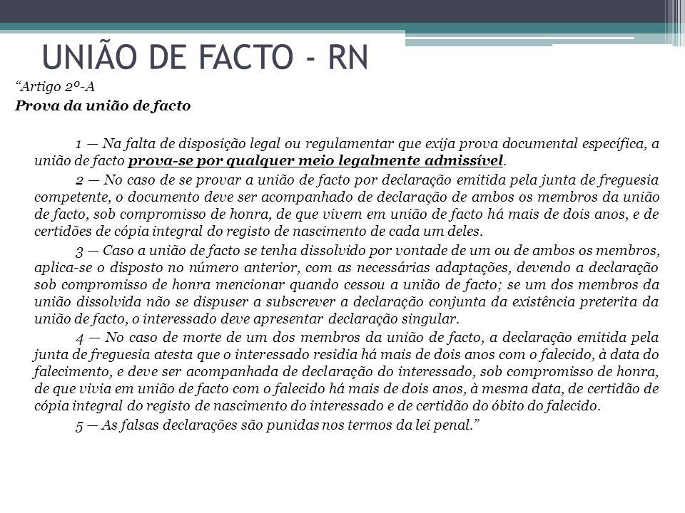 UNIÃO DE FACTO - RN Artigo 2º-A Prova da união de facto 1 Na falta de disposição legal ou regulamentar que exija prova documental específica, a união