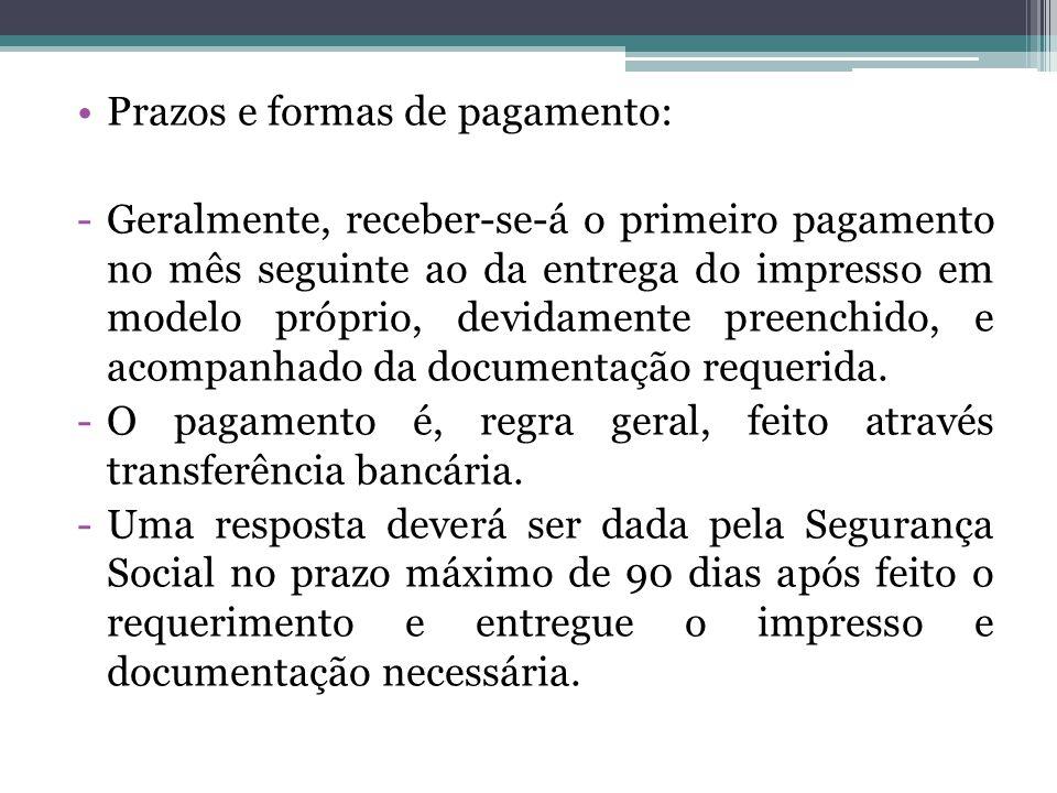 Prazos e formas de pagamento: -Geralmente, receber-se-á o primeiro pagamento no mês seguinte ao da entrega do impresso em modelo próprio, devidamente