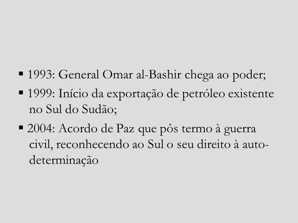 1993: General Omar al-Bashir chega ao poder; 1999: Início da exportação de petróleo existente no Sul do Sudão; 2004: Acordo de Paz que pôs termo à gue