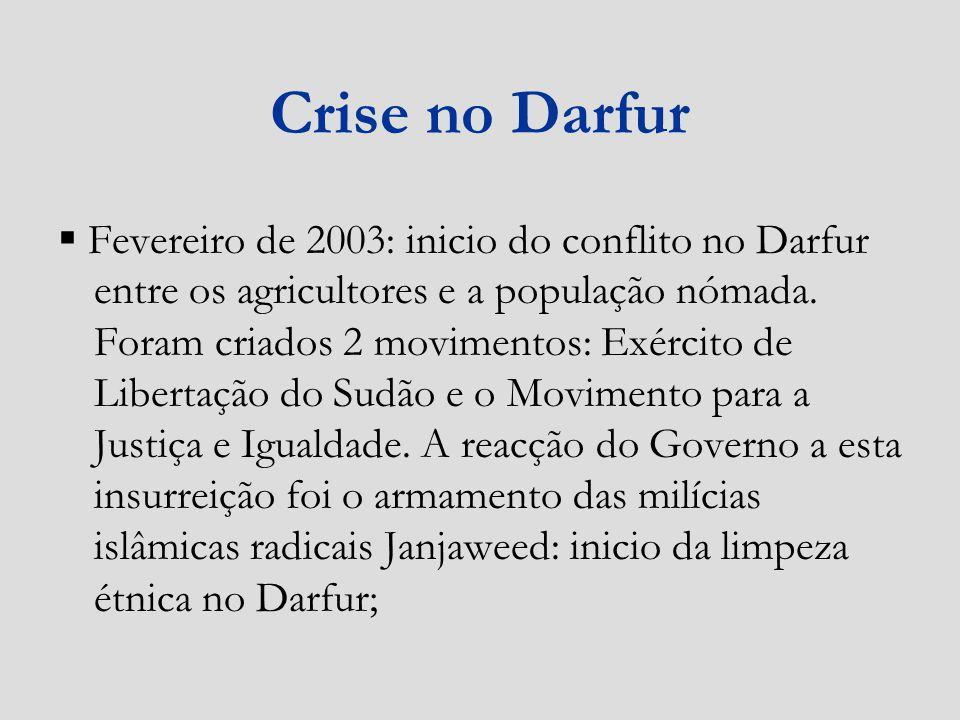 Julho 2004: ONU declara que estavam a ser cometidos crimes contra a Humanidade no Darfur; Agosto 2004: Força de manutenção de paz da União Africana (UNAMIS) chega ao Sudão; Setembro 2004: Conselho de Segurança insiste no envio duma força de capacetes azuis para auxiliar a UNAMIS, Cartum rejeita;