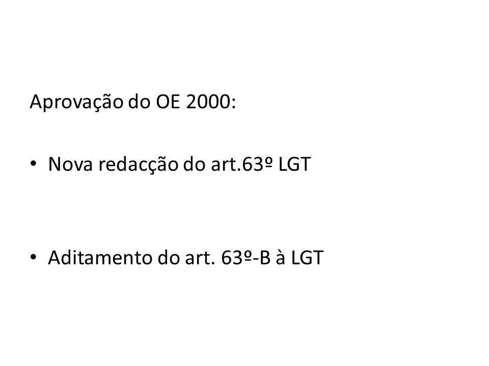 Aprovação do OE 2000: Nova redacção do art.63º LGT Aditamento do art. 63º-B à LGT