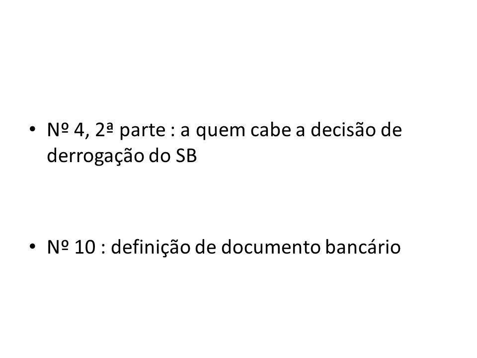 Nº 4, 2ª parte : a quem cabe a decisão de derrogação do SB Nº 10 : definição de documento bancário