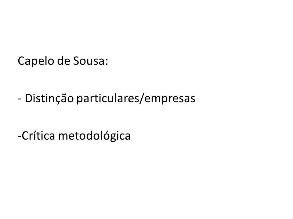 Capelo de Sousa: - Distinção particulares/empresas -Crítica metodológica
