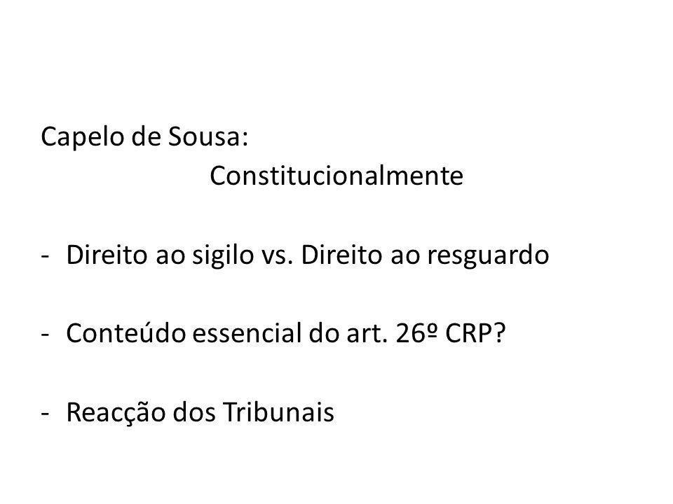 Capelo de Sousa: Constitucionalmente -Direito ao sigilo vs.