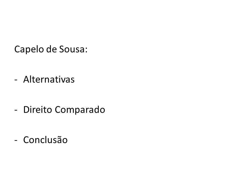Capelo de Sousa: -Alternativas -Direito Comparado -Conclusão