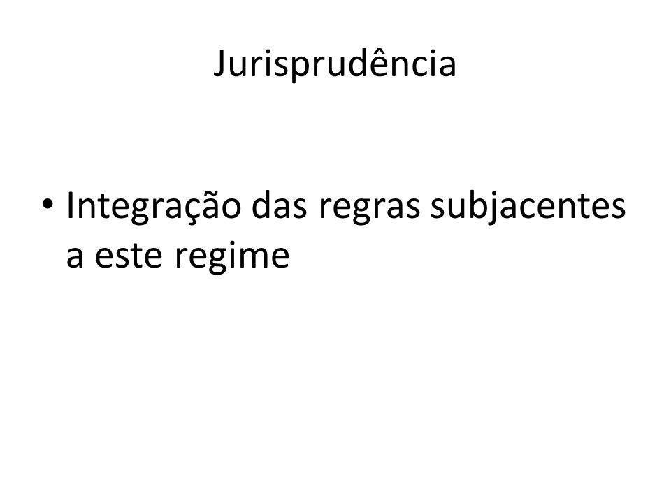 Jurisprudência Integração das regras subjacentes a este regime