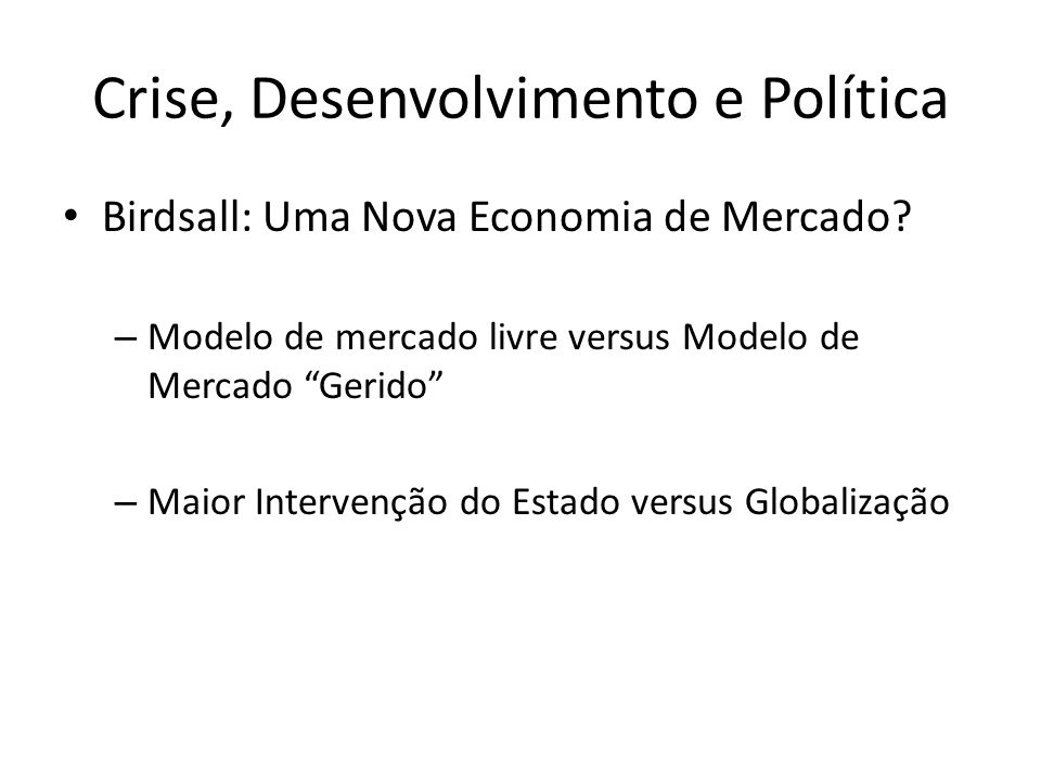 Crise, Desenvolvimento e Política Birdsall: Uma Nova Economia de Mercado.