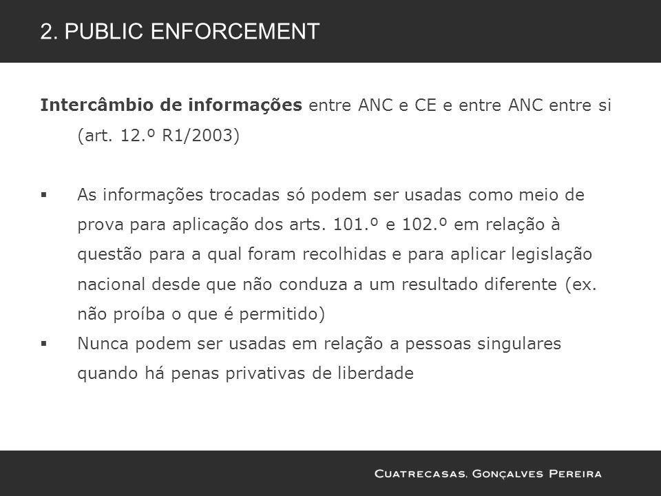Intercâmbio de informações entre ANC e CE e entre ANC entre si (art. 12.º R1/2003) As informações trocadas só podem ser usadas como meio de prova para