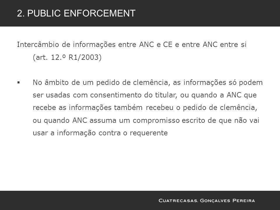 Intercâmbio de informações entre ANC e CE e entre ANC entre si (art. 12.º R1/2003) No âmbito de um pedido de clemência, as informações só podem ser us