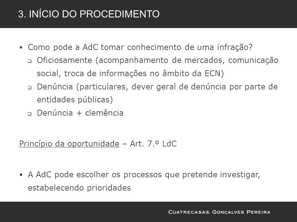 Como pode a AdC tomar conhecimento de uma infração? Oficiosamente (acompanhamento de mercados, comunicação social, troca de informações no âmbito da E